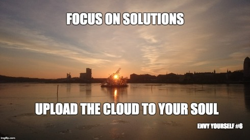 Focus on solutions, upload the cloud to your soul