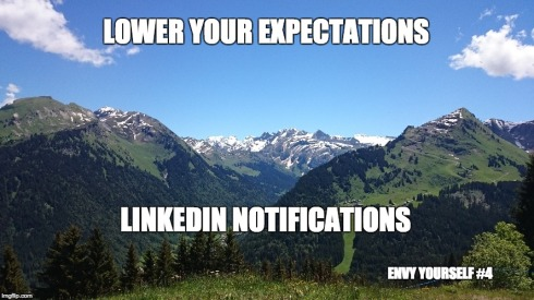 Lower Your Expectations, LinkedIn notifications