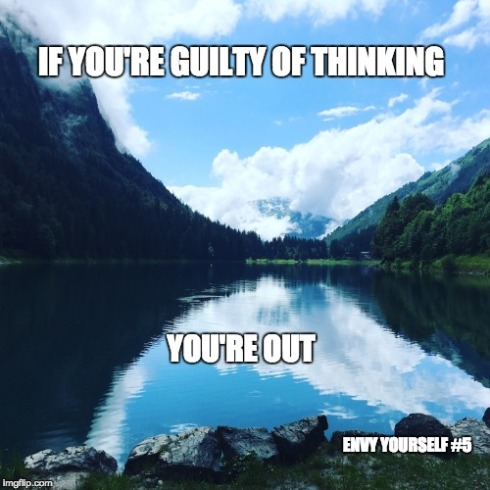 If you´re guilty of thinking, you´re out